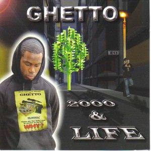 Ghetto альбом 2000 & Life