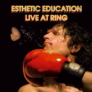 Esthetic Education альбом Live at Ring