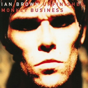Ian Brown альбом Unfinished Monkey Business