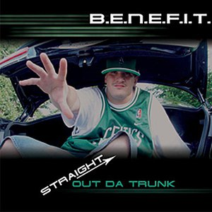 Benefit альбом Straight Out Da Trunk