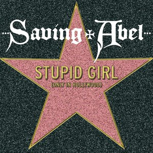 Saving Abel альбом Stupid Girl (Only In Hollywood)