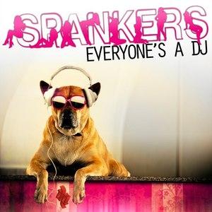 Spankers альбом Everyone's A DJ