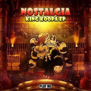 Nostalgia альбом King Koopa EP