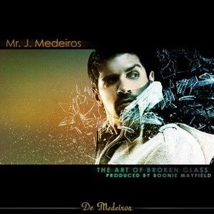 Mr. J. Medeiros альбом The Art of Broken Glass
