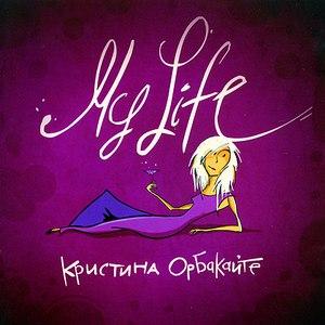 Кристина Орбакайте альбом My Life