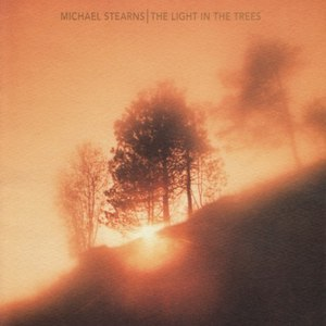 Michael Stearns альбом The Light In The Trees