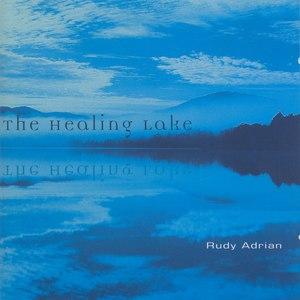 Rudy Adrian альбом Adrian, Rudy: The Healing Lake