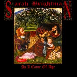 Sarah Brightman альбом As I Came Of Age