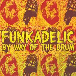 Funkadelic альбом By Way Of The Drum