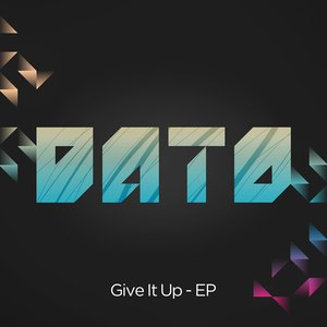 Dato альбом Give It Up EP
