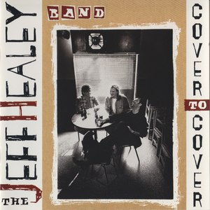 The Jeff Healey Band альбом Cover To Cover