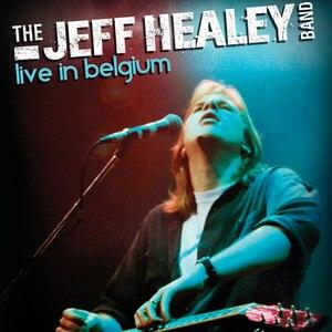 The Jeff Healey Band альбом Live In Belgium