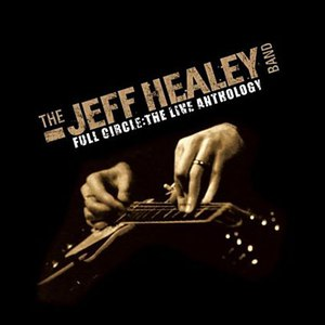 The Jeff Healey Band альбом Full Circle: the Live Anthology