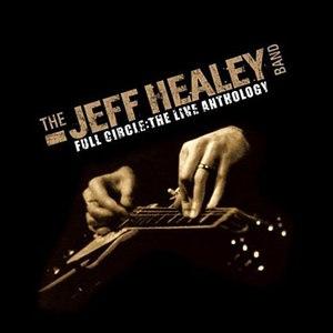 The Jeff Healey Band альбом Full Circle: the Live Anthology