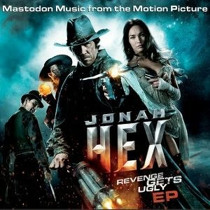 Mastodon альбом Jonah Hex: Music From The Motion Picture EP