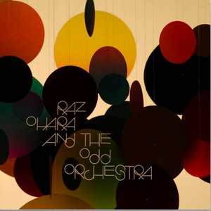 Raz Ohara And The Odd Orchestra альбом Raz Ohara And The Odd Orchestra