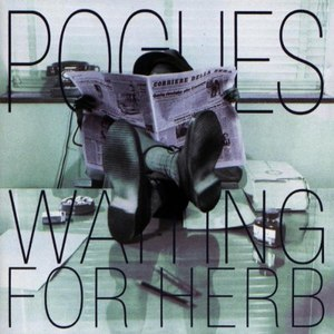 The Pogues альбом Waiting For Herb