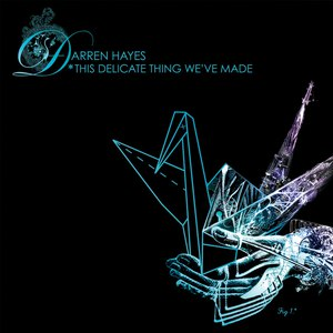 Darren Hayes альбом This Delicate Thing We've Made