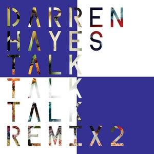 Darren Hayes альбом Talk Talk Talk (Remix 2)