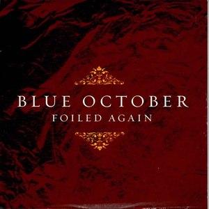 Blue October альбом Foiled Again