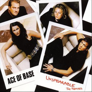 Ace of Base альбом Unspeakable (The Remixes)
