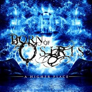Born Of Osiris альбом A Higher Place