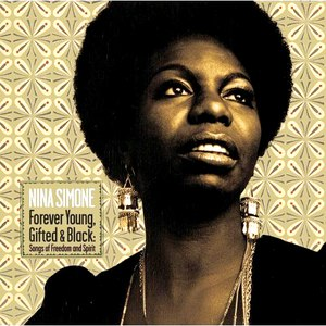 Nina Simone альбом Forever Young, Gifted And Black: Songs Of Freedom And Spirit