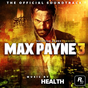 Health альбом Max Payne 3 Official Soundtrack
