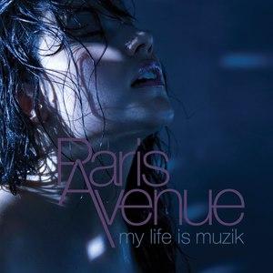 Paris Avenue альбом My Life Is Muzik