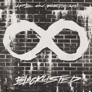 Life On Repeat альбом Blacklisted