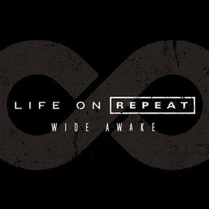 Life On Repeat альбом Wide Awake - Single