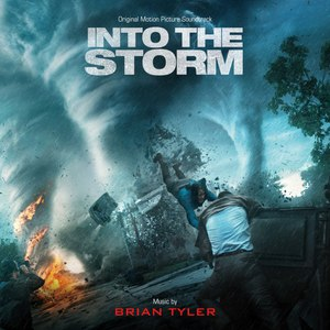 Brian Tyler альбом Into the Storm (Original Motion Picture Soundtrack)