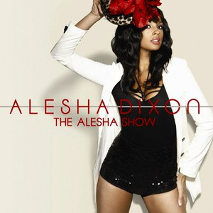 Alesha Dixon альбом The Alesha Show (Bonus Track Version)