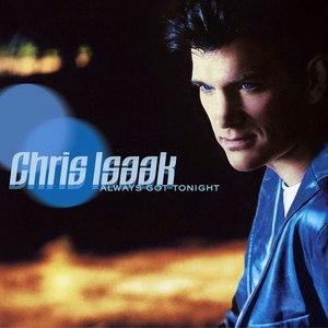Chris Isaak альбом Always Got Tonight