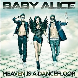 Baby Alice альбом Heaven Is a Dancefloor