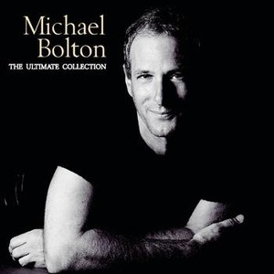 Michael Bolton альбом The Ultimate Collection