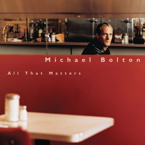 Michael Bolton альбом All That Matters
