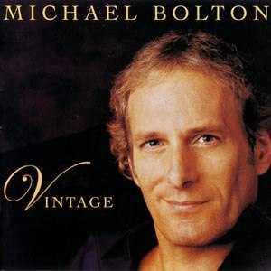 Michael Bolton альбом Vintage