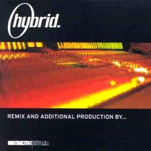Hybrid альбом Remix And Additional Production By...