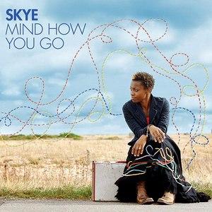 Skye альбом Mind How You Go