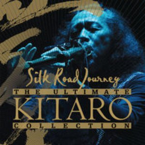 Kitaro альбом The Ultimate Kitaro Collection : Silk Road Journey