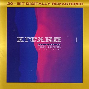 Kitaro альбом The Best Of Ten Years / 1976-1986