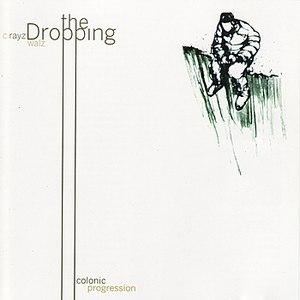 C-Rayz Walz альбом The Dropping