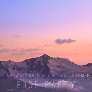 i am waiting for you last summer альбом Edge Party