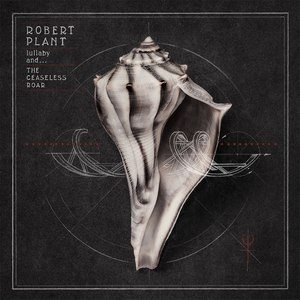 Robert Plant альбом lullaby and... The Ceaseless Roar