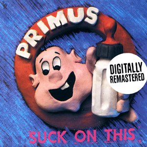 Primus альбом Suck On This (Remastered)