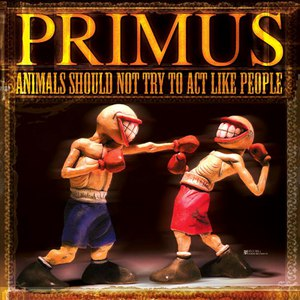 Primus альбом Animals Should Not Try To Act Like People