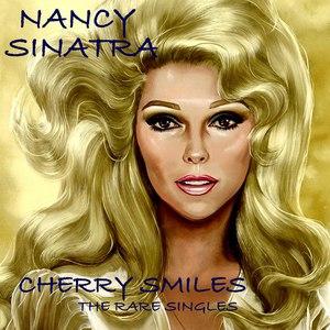 Nancy Sinatra альбом Cherry Smiles - The Rare Singles