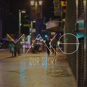 Mako альбом Our Story