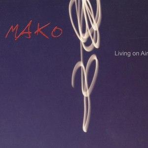 Mako альбом Living on Air